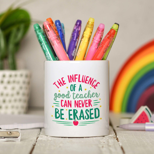 The influence of a good teacher can never be erased Pencil Pot - The Crafty Giraffe