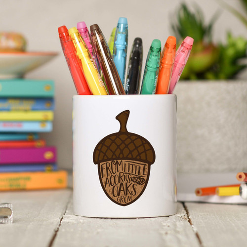From little acorns mighty oaks grow Pencil Pot - The Crafty Giraffe