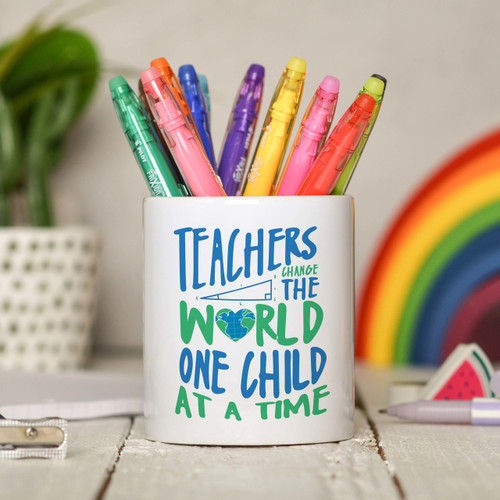 Teachers change the world one child at a time Pencil Pot - The Crafty Giraffe