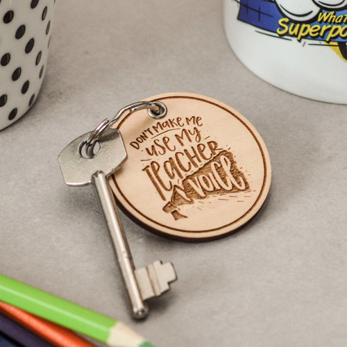 Buy Don't make me use my teacher voice Keyring From The Crafty Giraffe, the home of unique and affordable gifts for loved ones...