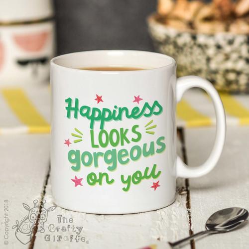 Happiness looks gorgeous on you Mug