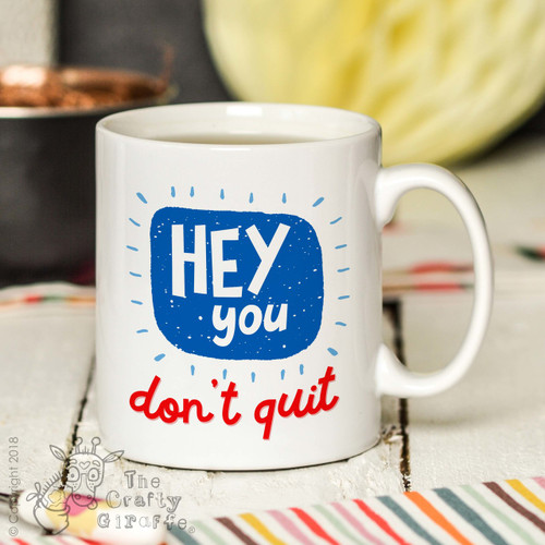 Hey you don't quit Mug