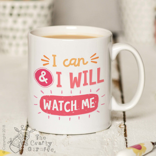 I can & I will watch me Mug