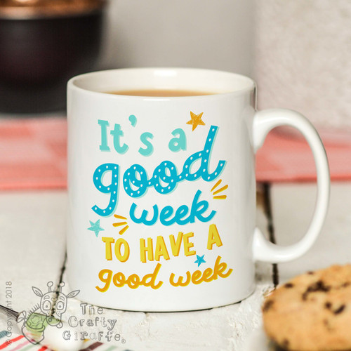 It's a good week to have a good week Mug
