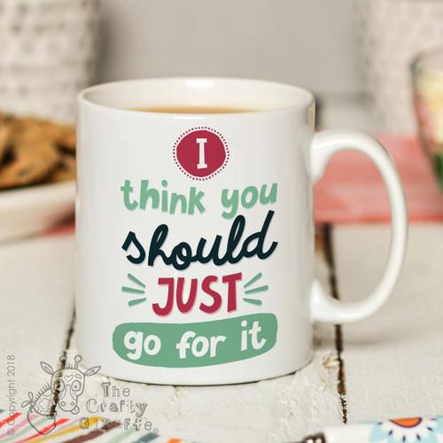 I think you should just go for it Mug
