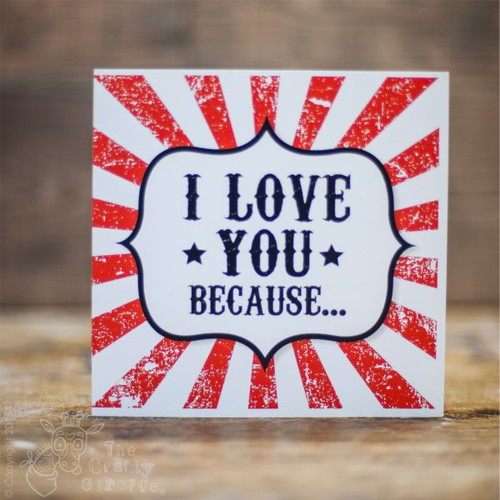 Buy I love you because... card From The Crafty Giraffe, the home of unique and affordable gifts for loved ones...