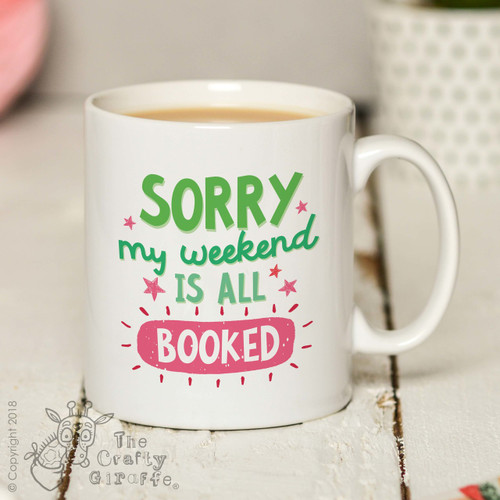 Sorry my weekend is all booked Mug