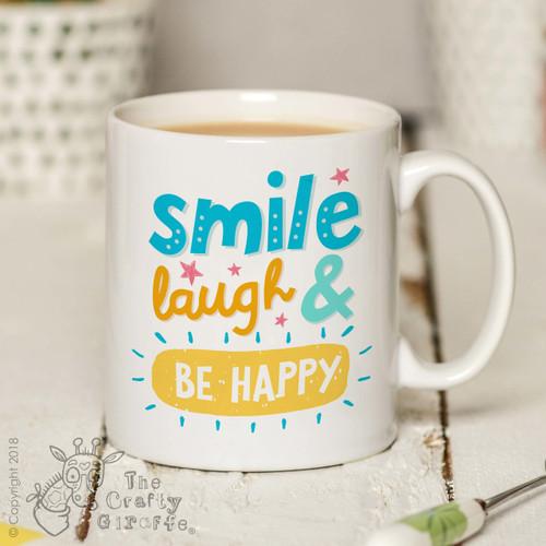Smile, laugh & be happy Mug