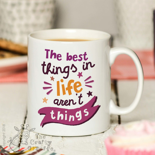 The best things in life aren't things Mug