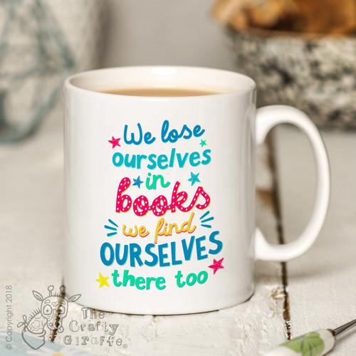We lose ourselves in books we find ourselves there too Mug