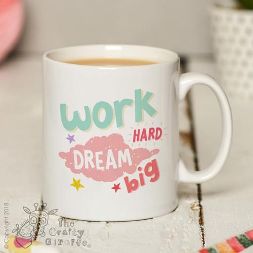 Work hard dream big Mug