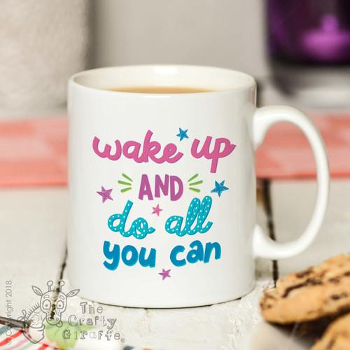 Wake up and do all you can Mug
