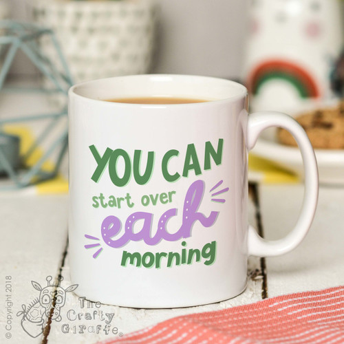 You can start over each morning Mug