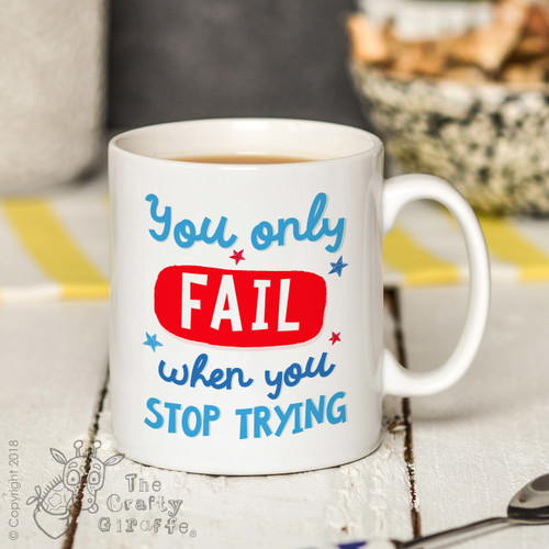 You only fail when you stop trying Mug