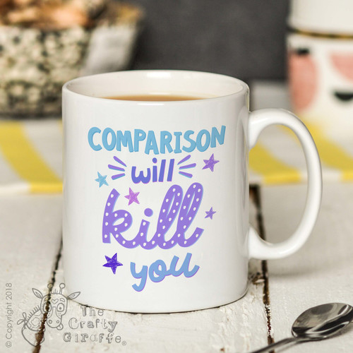 Comparison will kill you Mug