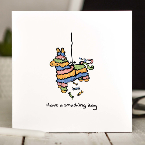 Buy Have a smashing day Card From The Crafty Giraffe, the home of unique and affordable gifts for loved ones...