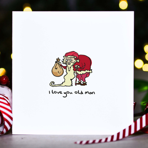 Buy I love you old man Christmas Card From The Crafty Giraffe, the home of unique and affordable gifts for loved ones...