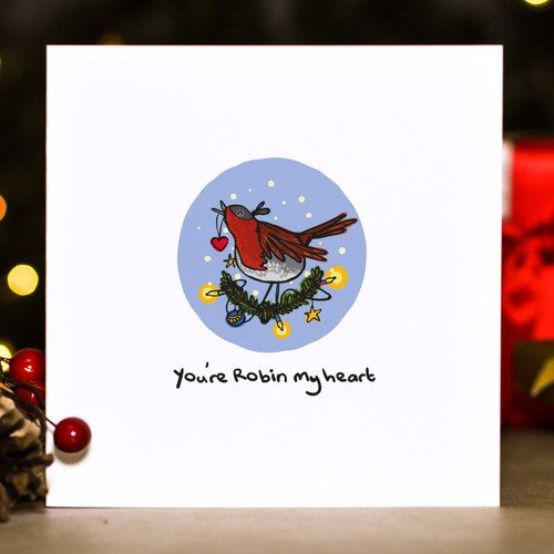 Buy You're Robin my heart Christmas Card From The Crafty Giraffe, the home of unique and affordable gifts for loved ones...