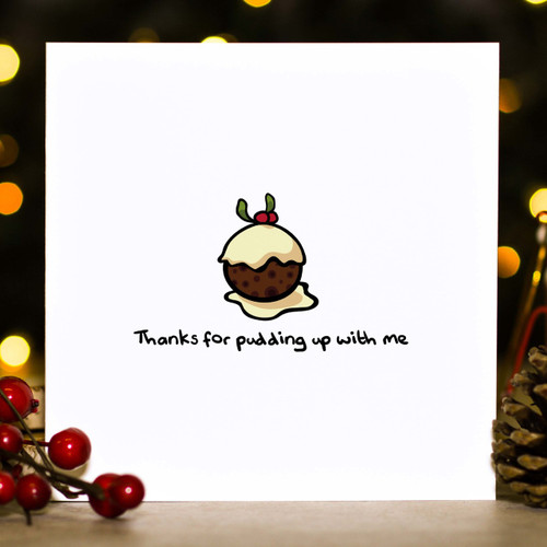Buy Thanks for pudding up with me Christmas Card From The Crafty Giraffe, the home of unique and affordable gifts for loved ones...