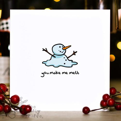You make me melt Christmas Card