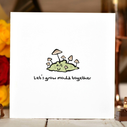 Let's grow mould together Card