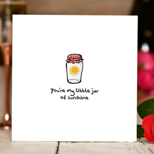 You're my little jar of sunshine Card