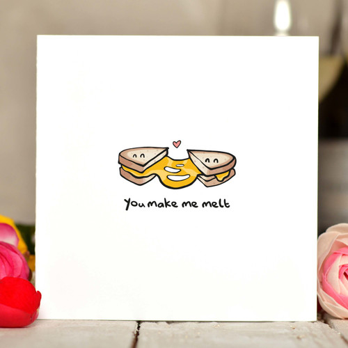 You make me melt - cheese on toast Card
