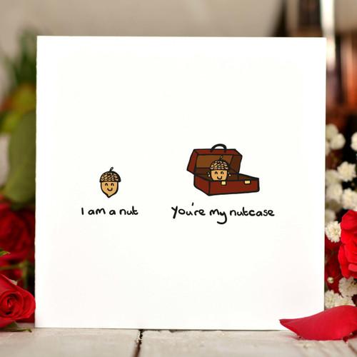 I'm a nut - You're my nutcase Card