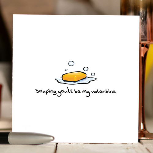 Soaping you'll be my valentine Card