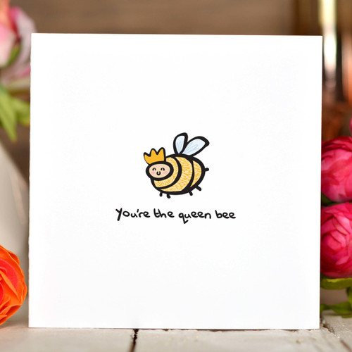 You're the queen bee Card