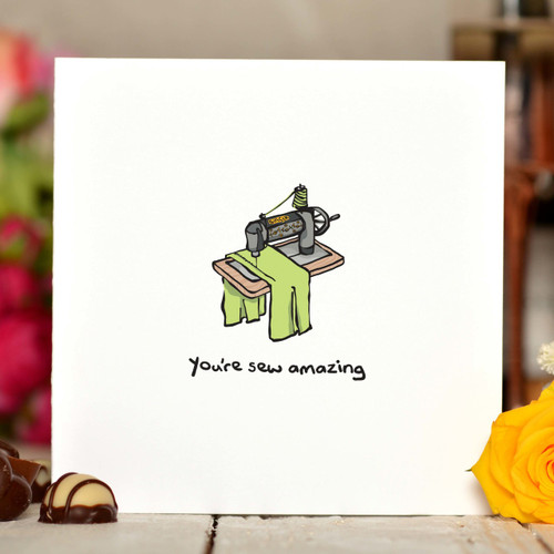 You're sew amazing Card