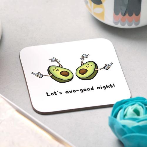 Lets avo-good night! Coaster