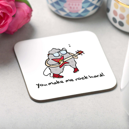 You make me rock hard! Coaster