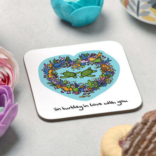 I'm turtley in love with you Coaster