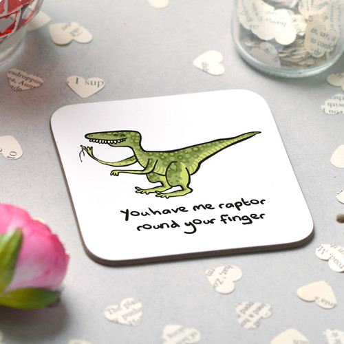 You have me raptor round your finger Coaster