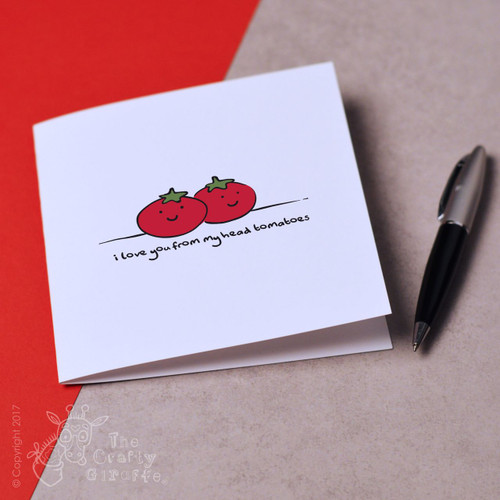 I love you from my head tomatoes Father's Day Card