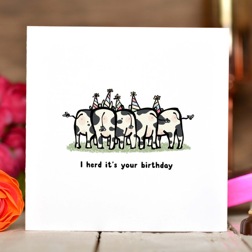 I herd it's your birthday Card