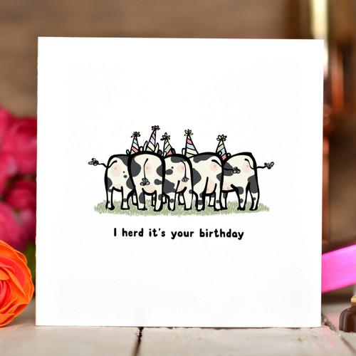 I herd it's your birthday Card