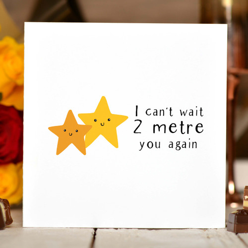 I can't wait 2 metre you again Card