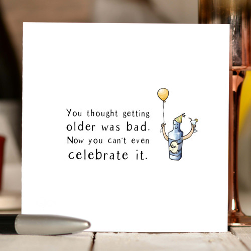 You thought getting older was bad Card