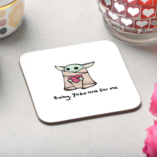 Baby, Yoda one for me Coaster