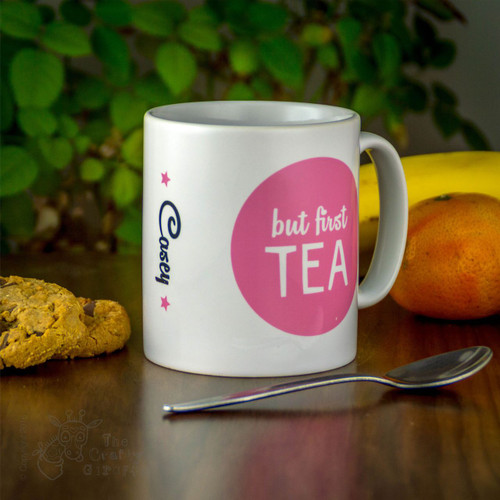 Personalised Mug - But first tea