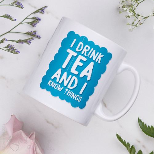 I drink tea and I know things mug