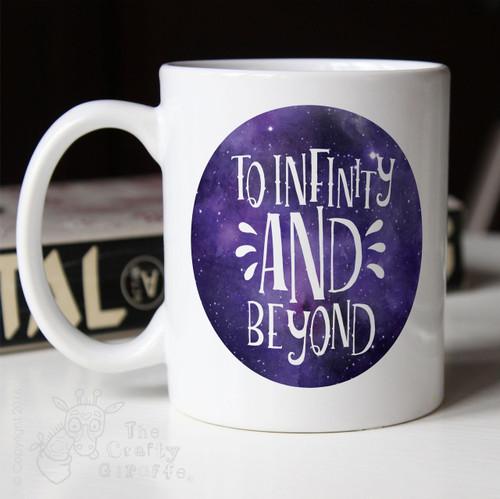 """""""To Infinity and Beyond"""" Mug"""