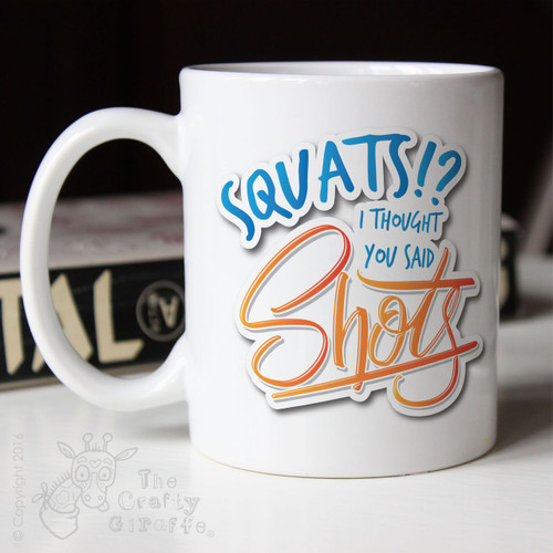 Squats? I thought you said shots