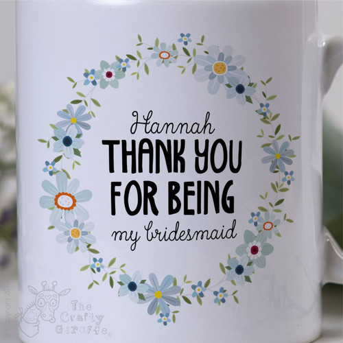 Personalised - Thank you for being my bridesmaid Mug - The Crafty Giraffe
