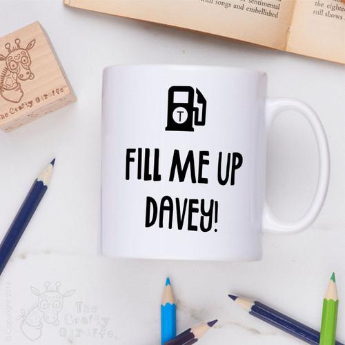 Personalised - Fill me up Mug