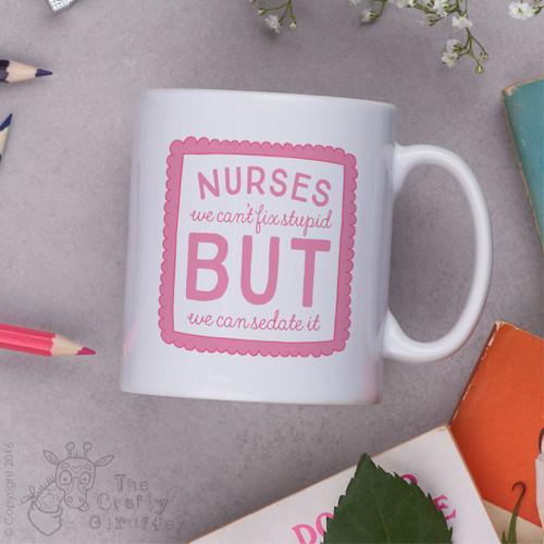 Nurses we can't fix stupid but we can sedate it Mug - Pink