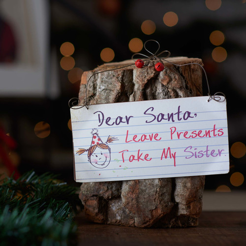 Buy Dear Santa, take my Sister sign From The Crafty Giraffe, the home of unique and affordable gifts for loved ones...