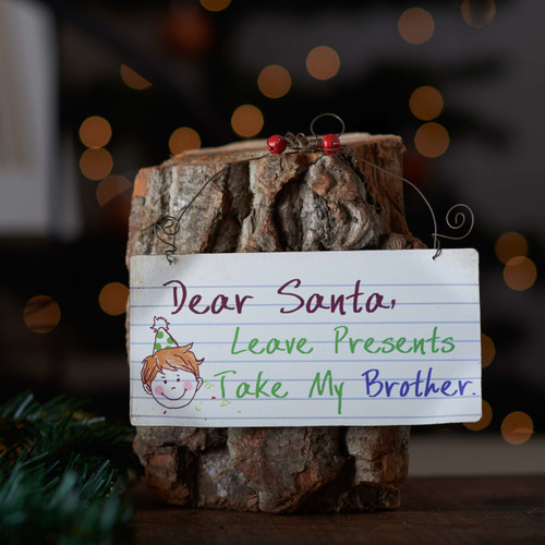Buy Dear Santa, take my Brother sign From The Crafty Giraffe, the home of unique and affordable gifts for loved ones...